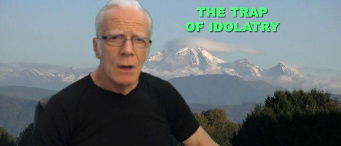Trap of Idolatry