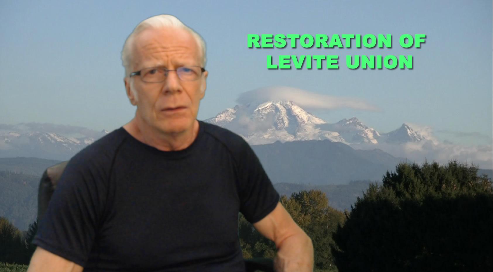 Restoration of Levite Union