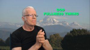 God Fullness Timing