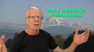 Holy Dwelling Preparation